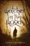 Watcher in the Woods: Dreamhouse Kings, Book #2 - Robert Liparulo
