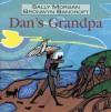 Dan's Grandpa - Sally Morgan, Bronwyn Bancroft
