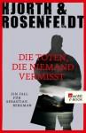 Die Toten die niemand vermisst - Michael Hjorth, Hans Rosenfeldt