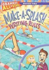 Make-A-Splash Writing Rules - Gail Herman, Scott Angle, Jeff Chandler