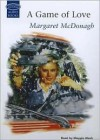 A Game of Love - Margaret McDonagh
