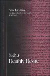 Such a Deathly Desire (SUNY Series in Contemporary Continental Philosophy) - Pierre Klossowski