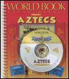Aztecs Interfact World Book Ma - World Book Inc.