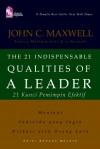 The 21 Indispensable Qualities of A Leader: 21 Kunci Pemimpin Efektif - John C. Maxwell