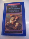 Europe After Napoleon: Revolution, Reaction, And Romanticism, 1814 1848 - Michael Broers