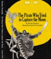 Pirate Who Tried to Capture the Moon - Dennis Haseley, Sue Truesdell