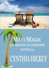 Maui Magic (Romance in Paradise Novella, book one) - Cynthia Hickey