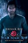 Black Magic Rose - Jordan K. Rose