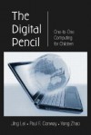 The Digital Pencil: One-To-One Computing for Children - Jing Lei, Yong Zhao