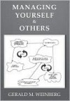 Managing Yourself and Others - Gerald M. Weinberg