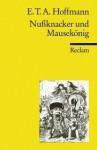 Nußknacker und Mausekönig - E.T.A. Hoffmann