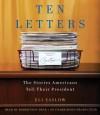 Ten Letters: The Stories Americans Tell Their President (Audio) - Eli Saslow, Robertson Dean