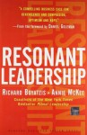 Resonant Leadership: Renewing Yourself and Connecting with Others Through Mindfulness, Hope and Compassion - Richard E. Boyatzis, Annie McKee