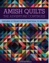 Amish Quilts: The Adventure Continues - Lynn Koolish