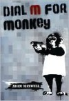 Dial M For Monkey - Adam Maxwell