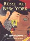 Küsse aus New York: Titelbilder und Zeichnungen für den New Yorker - Paul Auster, Art Spiegelman