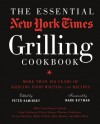 The Essential New York Times Grilling Cookbook: More Than 100 Years of Sizzling Food Writing and Recipes - Peter Kaminsky
