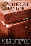 No Rest for the Wicked - Catherine Taylor