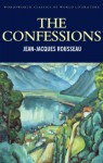 The Confessions (Classics of World Literature) - Jean-Jaques Rousseau, Derek Matravers