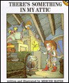 There's Something in My Attic (Turtleback) - Mercer Mayer
