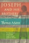 Joseph and His Brothers - Thomas Mann, H.T. Lowe-Porter