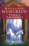 Wolfgang Hohlbeins Fantasy Selection I - Wolfgang Hohlbein, Alisha Bionda, Harald Braem, Bernhard Hennen, Rebecca Hohlbein, Bernd Kreimeier, Frank Rehfeld, Dieter Winkler