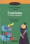 Cenicienta y otros cuentos - Jacob Grimm, Wilhelm Grimm, Roberto Pinzón, David Cherician, Neftali Vanegas
