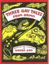 Three Gay Tales from Grimm - Wanda Gág, Wanda Gág