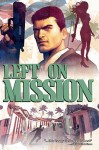 Left On Mission - Chip Mosher, Joyce El Hayek, Francesco Francavilla