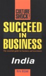 Culture Shock! Succeed in Business: India - Hiru Biljani, Douglas Bullis