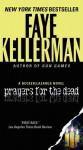 Prayers for the Dead: A Decker/Lazarus Novel - Faye Kellerman