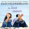 The Love Season (Audio) - Elin Hilderbrand