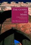 The Gospel of Mark: A Socio-Rhetorical Commentary - Ben Witherington III