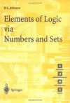 Elements of Logic via Numbers and Sets (Springer Undergraduate Mathematics Series) - D.L. Johnson
