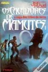 Os Caçadores de Mamutes I (Os Filhos da Terra, #3) - Jean M. Auel