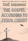The Gospel According to Jesus Christ - José Saramago, Giovanni Pontiero