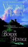 The Border Hostage - Virginia Henley