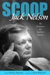 Scoop: The Evolution of a Southern Reporter - Jack Nelson, Barbara Matusow, Hank Klibanoff