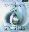 The Footprints of God - Greg Iles, Dick Hill
