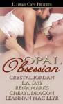 Opal Obsession - Cheryl Dragon, Crystal Jordan, L.A. Day, Rena Marks, Leannan McLlyr
