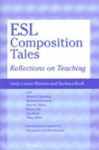 ESL Composition Tales: Reflections on Teaching - Linda Lonon Blanton, Barbara Kroll