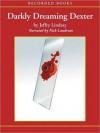 Darkly Dreaming Dexter - Jeff Lindsay, Nick Landrum