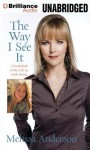 The Way I See It: A Look Back at My Life on Little House - Melissa Anderson, Jane Pfitsch