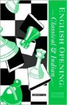 English Opening: Classical & Indian - Everyman Chess, Kenneth P. Neat
