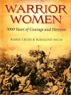 Warrior Women - Robin Cross, Rosalind Miles