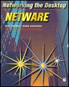 Networking the Desktop: NetWare - Deni Connor, Mark Anderson