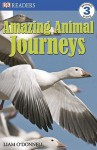 Amazing Animal Journeys (DK Readers Level 3) - Liam O'Donnell