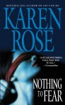 Nothing To Fear (Romantic Suspense, #4) - Karen Rose