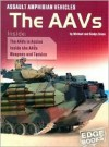 Assault Amphibian Vehicles: The Aavs - Michael Green, Gladys Green