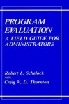 Program Evaluation: A Field Guide for Administrators - Robert L. Schalock